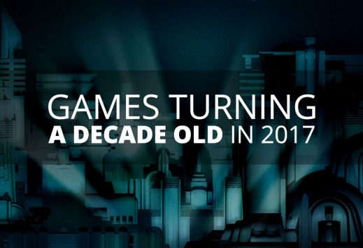Games Turning A Decade Old In 2017