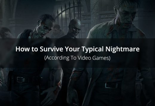 Editor's Survival Guide: How to Survive Your Typical Nightmare According To Video Games