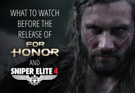 What To Watch Before The Release Of For Honor and Sniper Elite 4