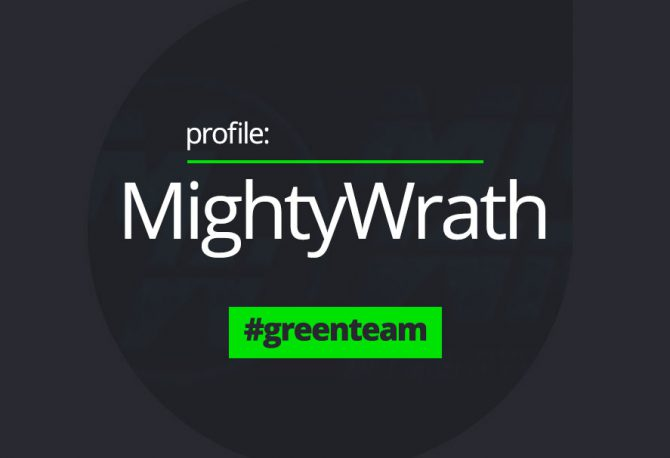 Green Team Profile – MightyWrath