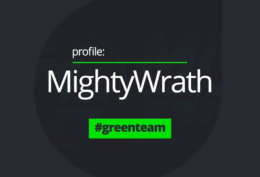 Green Team Profile – MightyWrath