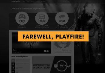 Farewell, Playfire