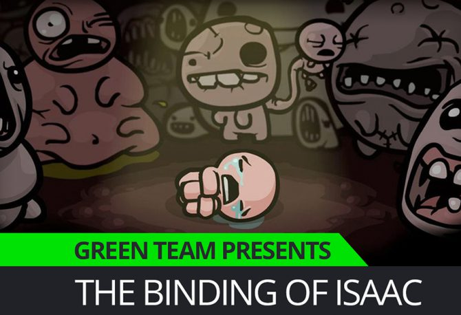 Green Team Presents Binding of Isaac