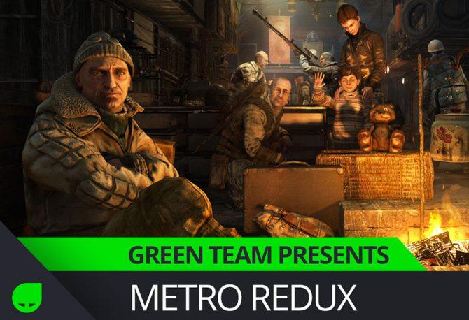 Green Team Presents: Metro Redux