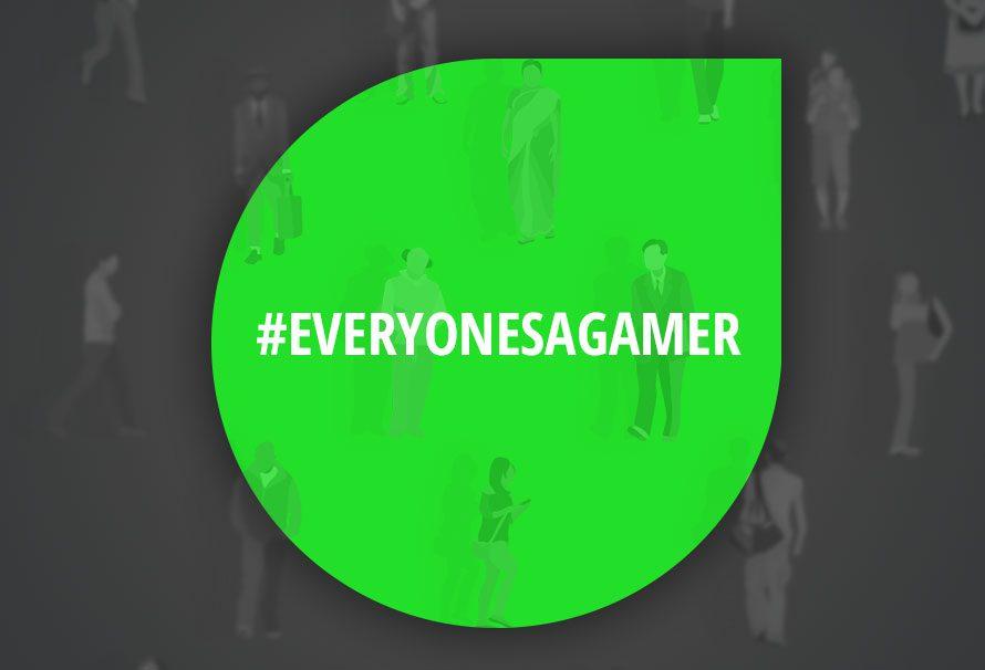Everyone's a Gamer